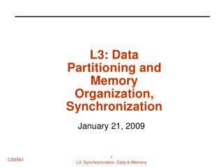 L3: Data Partitioning and Memory Organization,  Synchronization