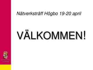 Nätverksträff Högbo 19-20 april