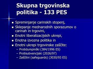 Skupna trgovinska politika - 133 PES