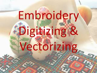 Embroidery Digitizing &  Vectorizing