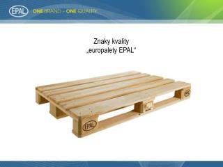 "Znaky kvality "" europalety  EPAL"""