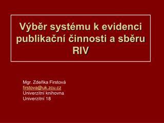 Výběr systému k evidenci publikační činnosti a sběru RIV