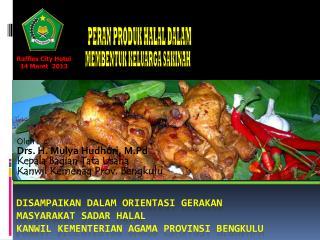 Oleh : Drs. H. Mulya Hudhori, M.Pd Kepala Bagian Tata Usaha Kanwil Kemenag Prov. Bengkulu