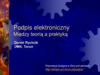 Podpis elektroniczny Między teorią a praktyką