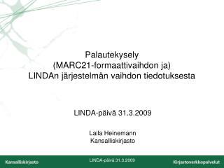 Palautekysely  (MARC21-formaattivaihdon ja) LINDAn j�rjestelm�n vaihdon tiedotuksesta