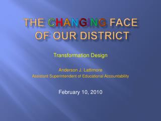 The  C h a n g i n g  Face  of our District