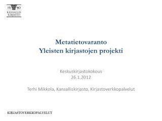 Metatietovaranto Yleisten kirjastojen projekti