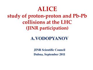 ALICE study of proton-proton and Pb-Pb collisions at the LHC (JINR participation)