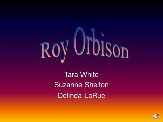 Tara White Suzanne Shelton Delinda LaRue