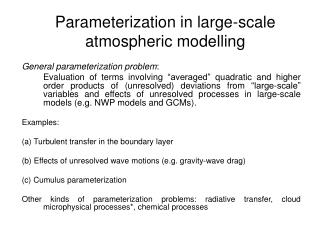 Parameterization in large-scale atmospheric modelling