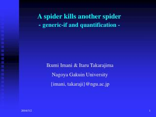 A spider kills another spider -  generic-if and quantification -