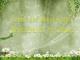 Linen for hotels and restaurant in london