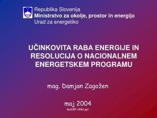 UČINKOVITA RABA ENERGIJE IN RESOLUCIJA O NACIONALNEM ENERGETSKEM PROGRAMU