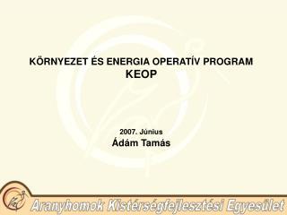 KÖRNYEZET ÉS ENERGIA OPERATÍV PROGRAM  KEOP