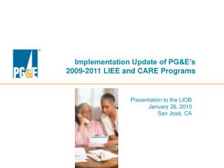 Implementation Update of PG&E's  2009-2011 LIEE and CARE Programs