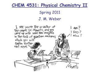 CHEM 4531: Physical Chemistry II