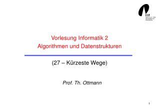 Vorlesung Informatik 2 Algorithmen und Datenstrukturen (27 – Kürzeste Wege)