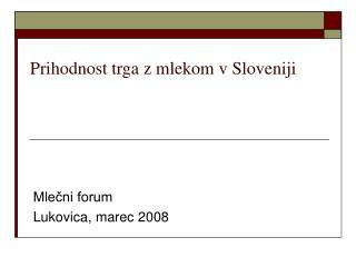 Prihodnost trga z mlekom v Sloveniji