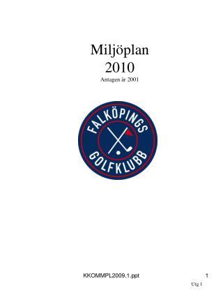 Miljöplan 2010 Antagen år 2001