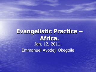 Evangelistic Practice – Africa.