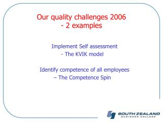 Our quality challenges 2006 - 2 examples