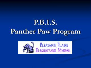 P.B.I.S.  Panther Paw Program