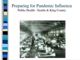 Preparing for Pandemic Influenza Public Health - Seattle  King County