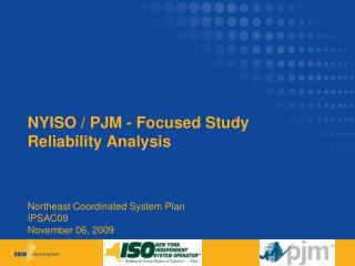 NYISO / PJM - Focused Study Reliability Analysis