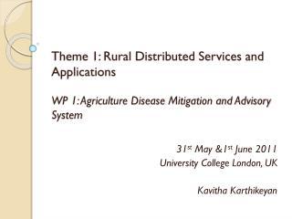 31 st  May &1 st  June 2011 University College London, UK Kavitha Karthikeyan