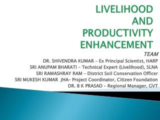 LIVELIHOOD  AND  PRODUCTIVITY ENHANCEMENT