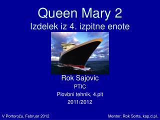 Queen Mary 2 Izdelek iz 4. izpitne enote