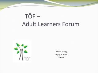 TÕF – Adult Learners Forum