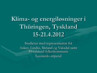 Klima- og energiløsninger i Thüringen, Tyskland 15-21.4.2012