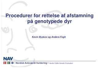 Procedurer for rettelse af afstamning p�  genotypede  dyr