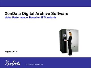 XenData Digital Archive Software Video Performance. Based on IT Standards August 2010