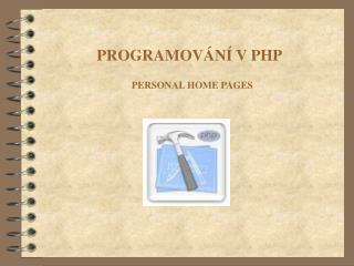 PROGRAMOVÁNÍ V PHP