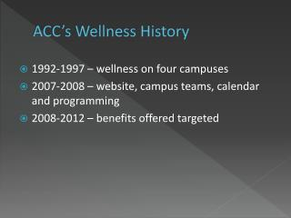 ACC's Wellness History