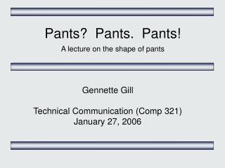 Pants  Pants.  Pants