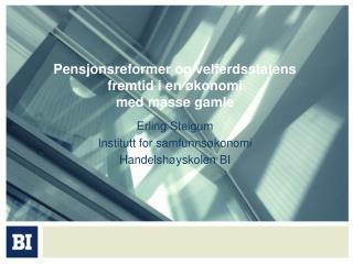 Pensjonsreformer og velferdsstatens fremtid i en økonomi  med masse gamle