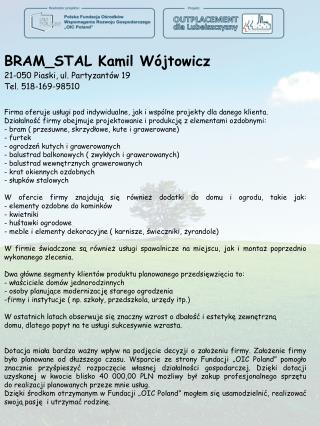 BRAM_STAL Kamil Wójtowicz 21-050 Piaski, ul. Partyzantów 19 Tel. 518-169-98510