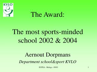 The Award: The most sports-minded school 2002 & 2004