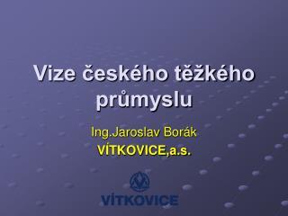 Vize českého těžkého průmyslu