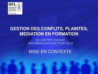 GESTION DES CONFLITS, PLAINTES, MEDIATION EN FORMATION