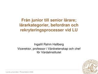 Från junior till senior lärare; lärarkategorier, befordran och rekryteringsprocesser vid LU