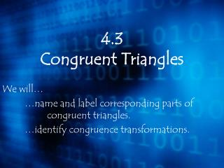 4.3  Congruent Triangles