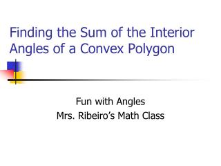 Finding the Sum of the Interior Angles of a Convex Polygon
