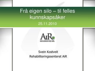 Frå eigen silo – til felles kunnskapsåker 25.11.2010