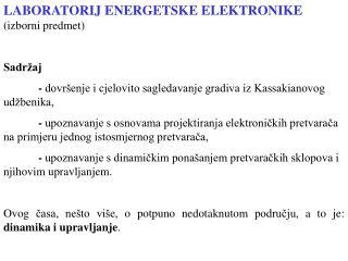 LABORATORIJ ENERGETSKE ELEKTRONIKE (izborni predmet) Sadržaj