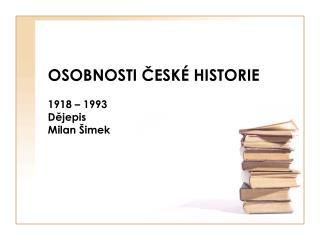 OSOBNOSTI ČESKÉ HISTORIE