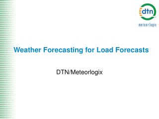 Weather Forecasting for Load Forecasts